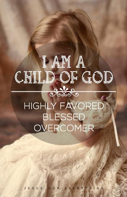 Child of God = Highly favored, blessed, and an overcomer. (This status and the eternal rewards  are available to everyone in Christ.)