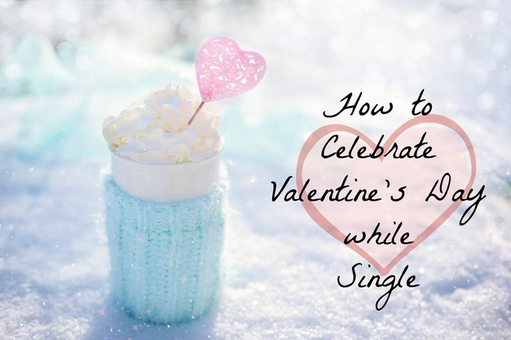 Even if you are single, it still calls for a celebration. Celebrate and bask in the joy of self love. You can take yourself out or hang with your single friends. Check out this list of things to do.