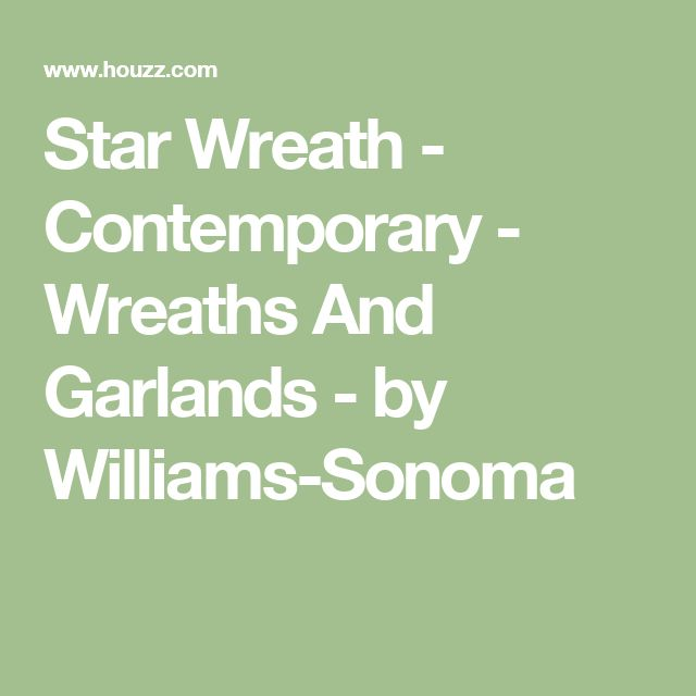 Star Wreath - Contemporary - Wreaths And Garlands - by Williams-Sonoma