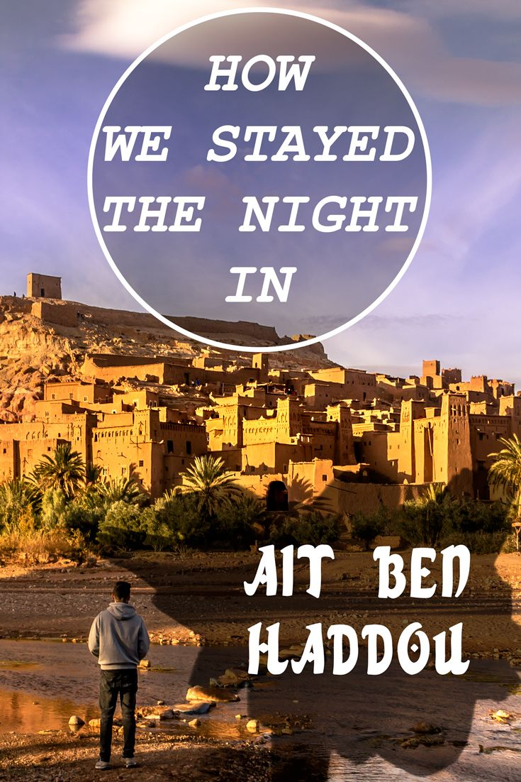 Want to visit the famous Ait Ben Haddou, but don't want to go on a cookie cutter tour? Then do what we did and stay the night inside the UNESCO World Heritage fortress!
