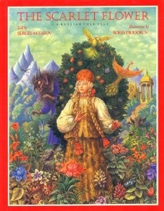 The Scarlet Flower: A Russian Folk Tale: Sergei Aksakov, Boris Diodorov, Isadora Levin: