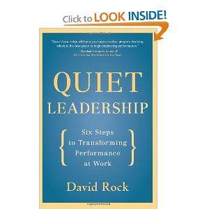 Quiet Leadership: Six Steps to Transforming Performance at Work  Rockin Brain at work oli loistava. Toisikohan tämä jotain lisää. En ole vielä lukenut.