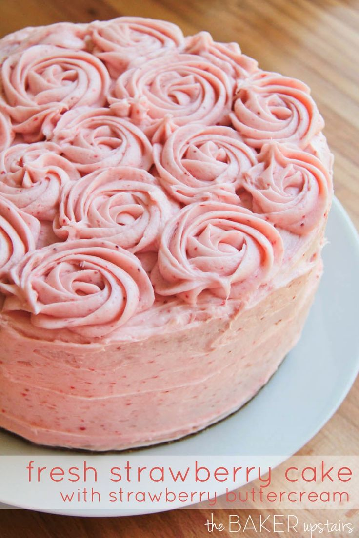Fresh strawberry cake with homemade strawberry buttercream frosting!