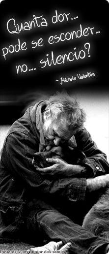 Quanta dor pode se esconder no Silêncio? http://www.pinterest.com/dossantos0445/al%C3%A9m-de-voc%C3%AA/