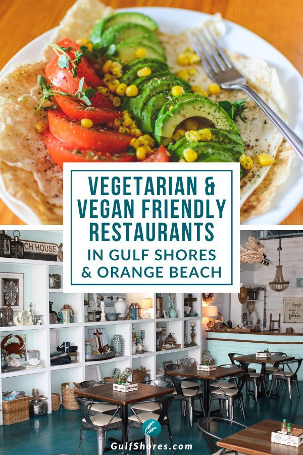 Vegetarian And Vegan Friendly Restaurants In Gulf Shores Orange Beach In 2020 Vegan Friendly Restaurants Healthy Restaurant Gulf Shores