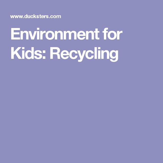 Environment for Kids: Recycling
