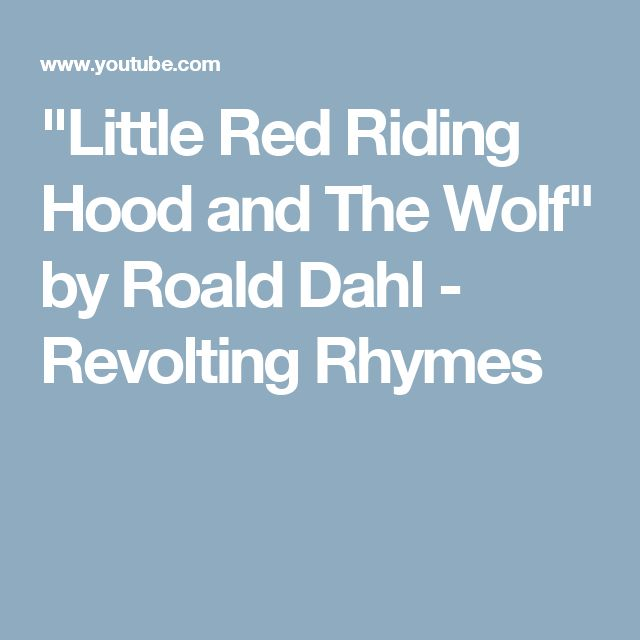 """Little Red Riding Hood and The Wolf"" by Roald Dahl - Revolting Rhymes"