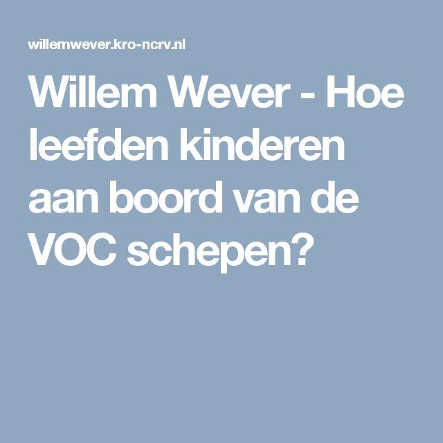 Willem Wever - Hoe leefden kinderen aan boord van de VOC schepen?