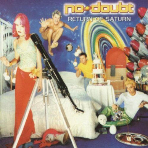 Return of Saturn ~ No Doubt  i almost wore out this cd when i got it