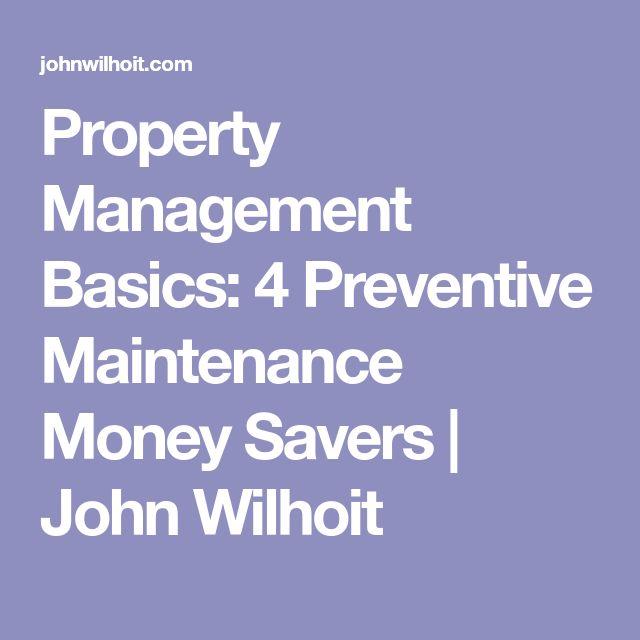 Property Management Basics: 4 Preventive Maintenance Money Savers   John Wilhoit