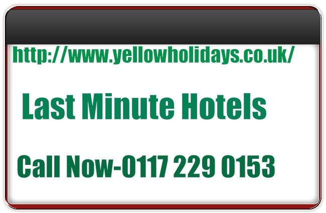 http://www.yellowholidays.co.uk/last-minute-holidays-cheap-holiday-deals-late-deals.html Last Minute Hotels