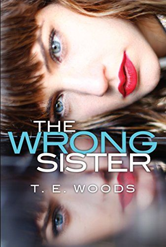 The Wrong Sister by T. E. Woods https://www.amazon.com/dp/B0719VD74Y/ref=cm_sw_r_pi_dp_U_x_7maOAb8FMZ818