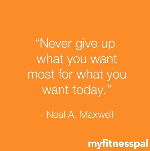 """Most Inspirational Quotes About Not Giving Up: """"Never Give Up What You Want Most For What You Want Today"""