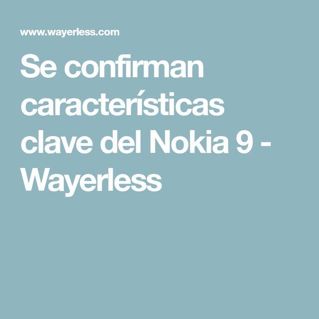 Se confirman características clave del Nokia 9 - Wayerless