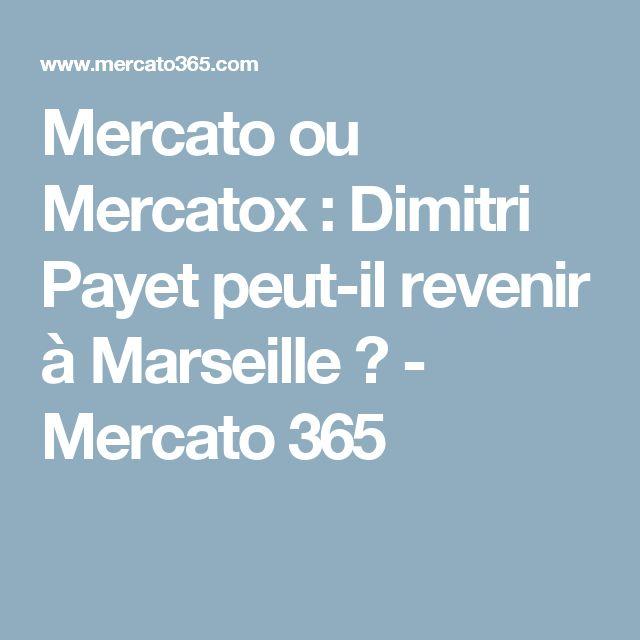 Mercato ou Mercatox : Dimitri Payet peut-il revenir à Marseille ? - Mercato 365