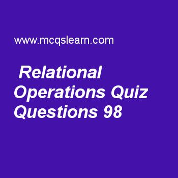 Learn quiz on relational operations, DBMS quiz 98 to practice. Free database management system MCQs questions and answers to learn relational operations MCQs with answers. Practice MCQs to test knowledge on relational operations, sql data definition and types, disk file records, relational algebra operations and set theory, relational database management system worksheets.  Free relational operations worksheet has multiple choice quiz questions as type of join operation through which one…