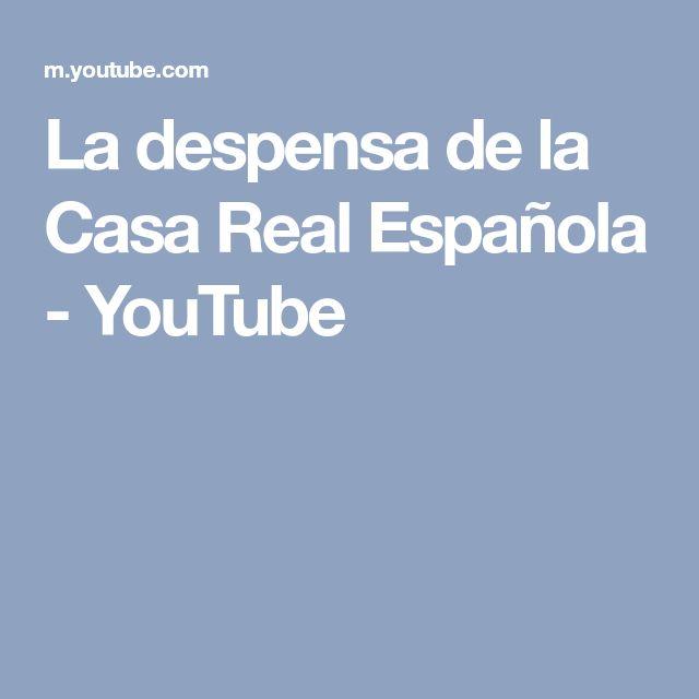 La  despensa de la Casa Real Española - YouTube