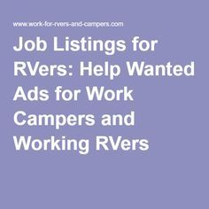 Job Listings for RVers: Help Wanted Ads for Work Campers and Working RVers