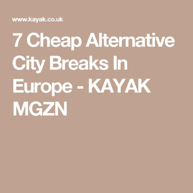7 Cheap Alternative City Breaks In Europe - KAYAK MGZN