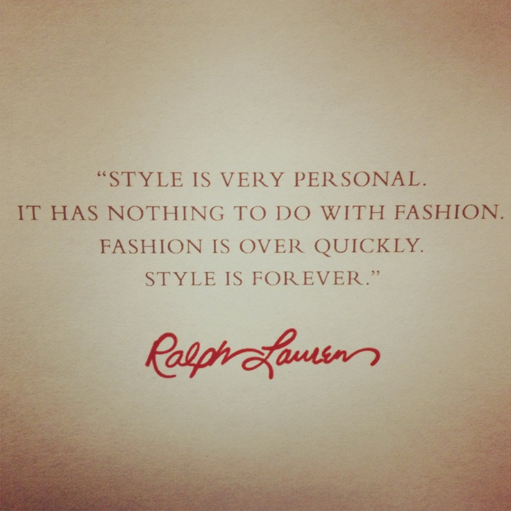 """Style is forever"" -Ralph Lauren #Quotes"