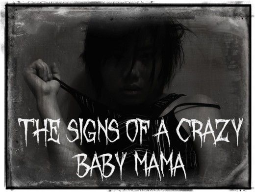 "The signs of a #crazy #baby #mama   She doesn't want you but she doesn't want anyone else to have you either. She uses your children to ""get back at you"". All of a sudden you have a new girlfriend and she won't let you see your child. She files fraudulent restraining orders against you alleging ""abuse""."