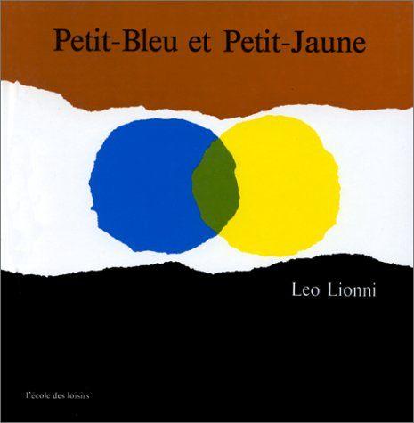 Petit-Bleu et Petit-Jaune de Leo Lionni