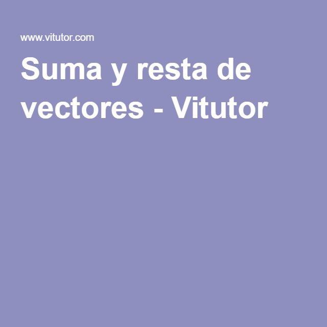 Suma y resta de vectores - Vitutor