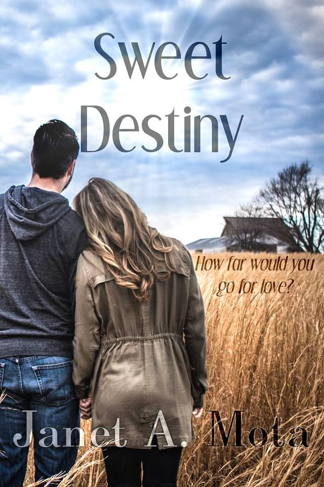 #CoverReveal of Sweet Destiny by Janet A Mota @AuthorJanetMota #Romance #AmReading | JULES DIXON