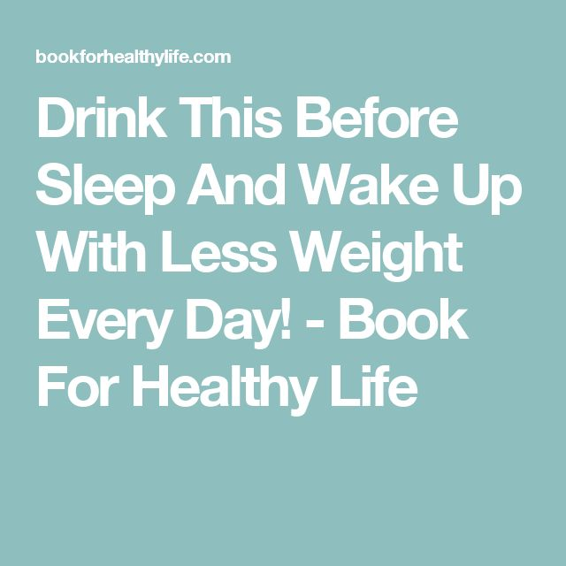 Drink This Before Sleep And Wake Up With Less Weight Every Day! - Book For Healthy Life