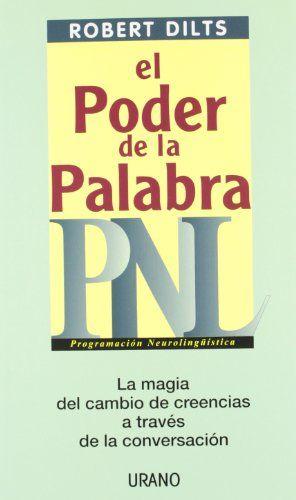 El poder de la palabra: PNL (Programación Neurolingüística) de Robert Dilts http://www.amazon.es/dp/8479535199/ref=cm_sw_r_pi_dp_vDBMwb19AS83X