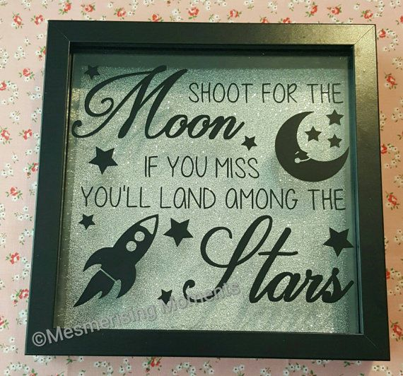 Shoot For The Moon If You Miss You'll Land Among The Stars / Baby / Child / Nursery/ Determination / Framed / Gift / Shadow Box Frame