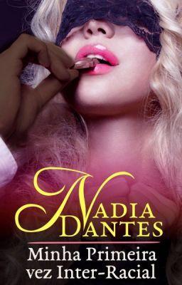 "Read ""Minha Primeira Vez Inter-Racial - Parte 1"" #wattpad #romance"