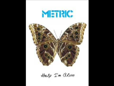 Metric--Help I'm Alive.  (Album Version).  i don't own any rights to this viddy.