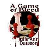 A Game of Blood (Kindle Edition)By Julie Ann Dawson
