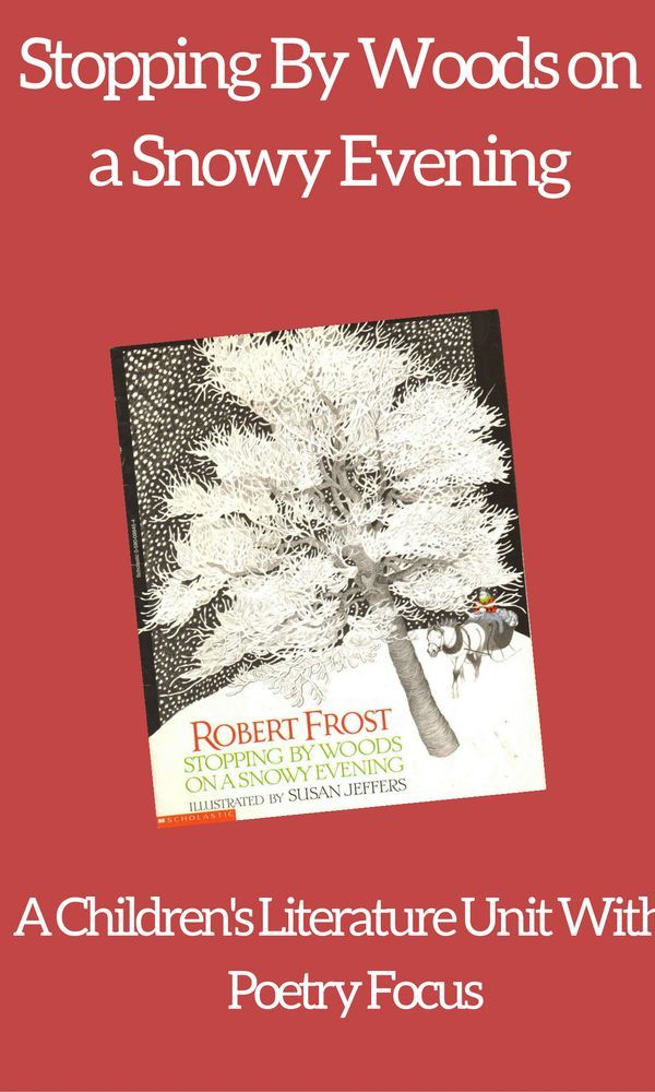 best fiar stopping by the woods on a snowy evening images  stopping by woods on a snowy evening a children s literature unit a poetry focus