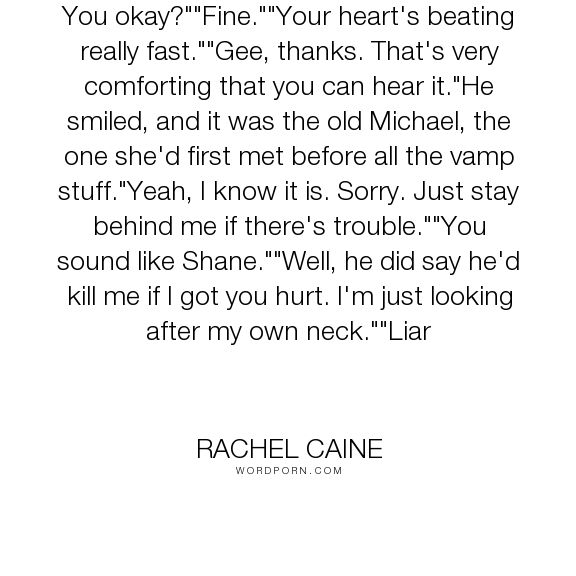 """Rachel Caine - """"You okay?""""""""Fine.""""""""Your heart's beating really fast.""""""""Gee, thanks. That's very comforting..."""". humor, funny, vampires, morganville-vampires, teacher, claire-danvers, shane-collins, ghost-town, michael-glass, rachel-caine, eve-rosser"""