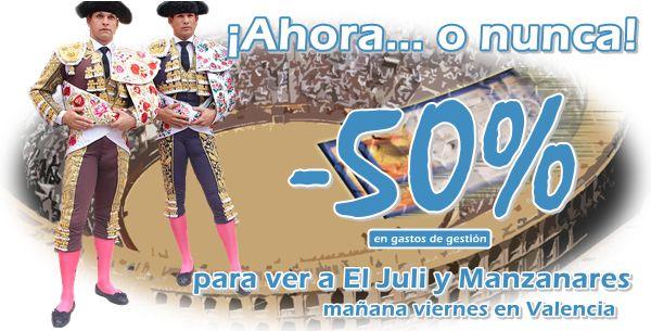 Sólo hoy: 50% de DESCUENTO TOROTICKET para el mano a mano entre El Juli y Manzanares mañana en Valencia  http://www.toroticket.com/431-entradas-toros-valencia-viernes-26-julio …