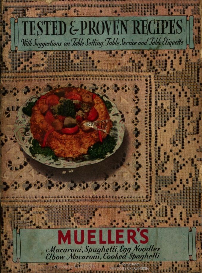 Tested & Proven Recipes : with suggestions on table setting, table service and table etiquette - by C.F. Mueller Co., circa1933 - full text .pdf online