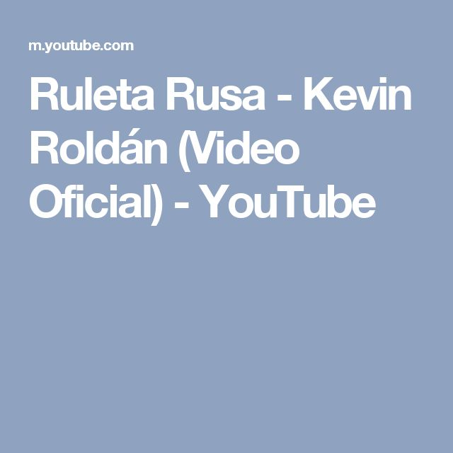 Ruleta Rusa - Kevin Roldán (Video Oficial) - YouTube