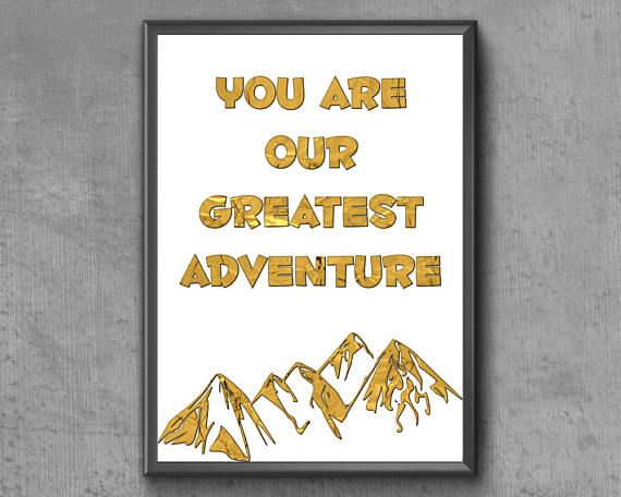 You Are Our Greatest Adventure Print  Gold Foil Nursery Print