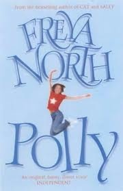 Freya North - Polly One of my MOST favourite books.