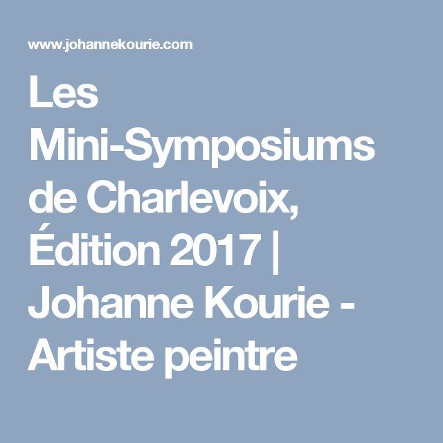 Les Mini-Symposiums de Charlevoix, Édition 2017 | Johanne Kourie - Artiste peintre