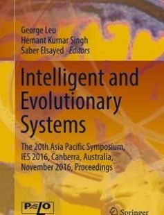 Intelligent and Evolutionary Systems The 20th Asia Pacific Symposium IES 2016 Canberra Australia November 2016 Proceedings free download by George Leu Hemant Kumar Singh Saber Elsayed (eds.) ISBN: 9783319490496 with BooksBob. Fast and free eBooks download.  The post Intelligent and Evolutionary Systems The 20th Asia Pacific Symposium IES 2016 Canberra Australia November 2016 Proceedings Free Download appeared first on Booksbob.com.
