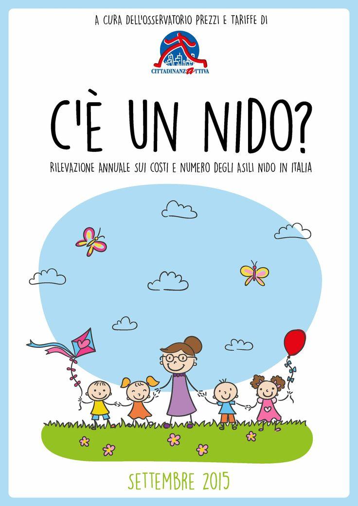 sul sito www.cittadinanzattiva.it il rapporto annuale gratuito (previa registrazione) di Cittadinanzattiva su costo e l'accesso agli asili nido