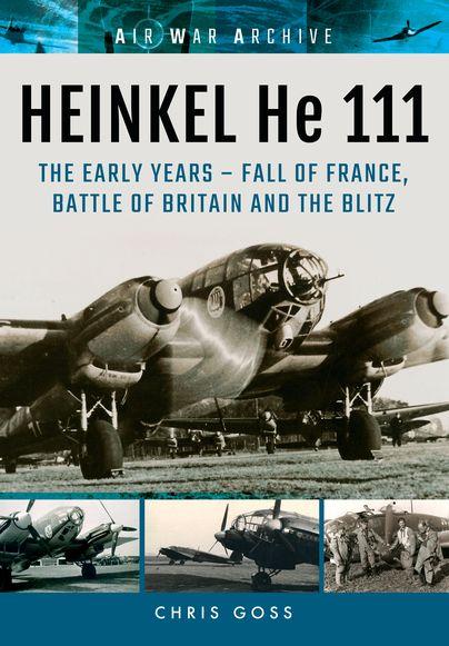 HEINKEL He 111 - http://www.pen-and-sword.co.uk/HEINKEL-He-111-Paperback/p/12022
