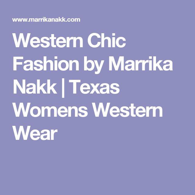 Western Chic Fashion by Marrika Nakk | Texas Womens Western Wear