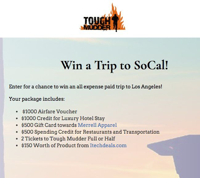 Grand Prize Is A 3 500 00 Trip For Two To The Tough Mudder Full Or Half In Los Angeles Ca Enter For A Chance To Win An All Expe Trip Win A
