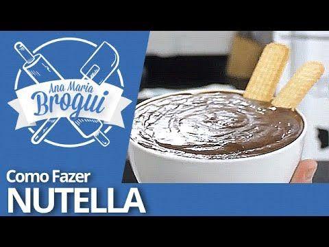 Ana Maria Brogui #57 - Como fazer Nutella - YouTube