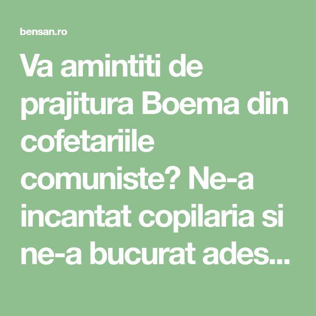 Va amintiti de prajitura Boema din cofetariile comuniste? Ne-a incantat copilaria si ne-a bucurat adeseori iar astazi impartasesc reteta cu voi ⋆ Bensan Romania