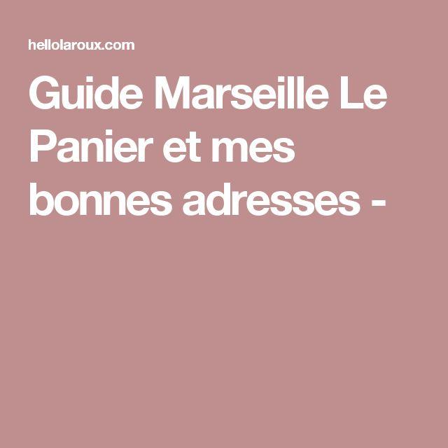 Guide Marseille Le Panier et mes bonnes adresses -